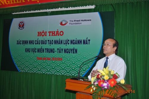 """Hội thảo """"xác định nhu cầu đào tạo nguồn nhân lực ngành mắt khu vực Miền Trung- Tây Nguyên"""" tại Trường Đại học Y Dược Huế"""